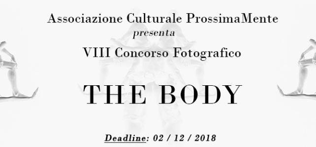 """""""The body"""", l'ottavo concorso fotografico di ProssimaMente"""